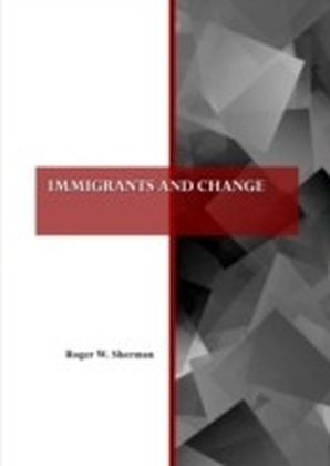 Immigrants and Change