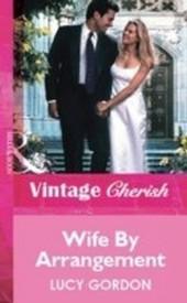 Wife By Arrangement (Mills & Boon Vintage Cherish)
