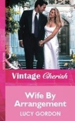 Wife By Arrangement (Mills & Boon Vintage Cherish)