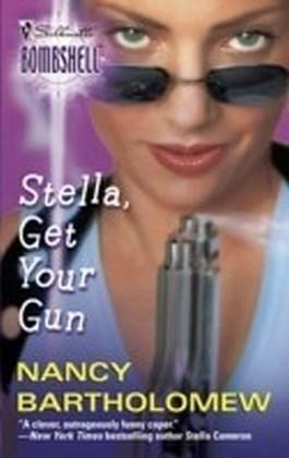 Stella, Get Your Gun