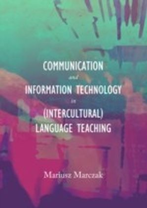 Communication and Information Technology in (Intercultural) Language Teaching