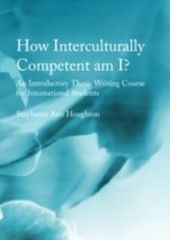 How Interculturally Competent am I? An Introductory Thesis Writing Course for International Students