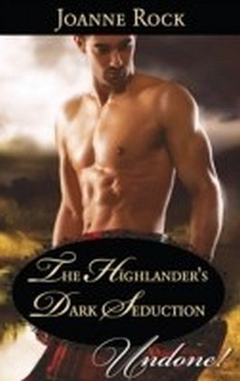 Highlander's Dark Seduction (Mills & Boon Historical Undone) (Secrets of the Darroch Clan - Book 2)