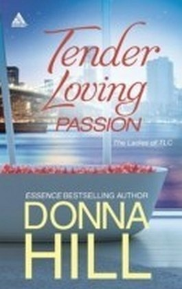 Tender Loving Passion (Mills & Boon Kimani Arabesque) (The Ladies of TLC - Book 3)
