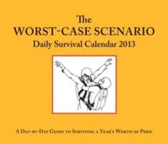 2013 Daily Calendar: Worst-Case Scenario