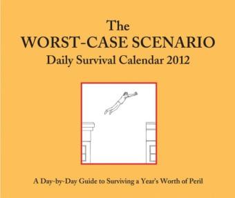 2012 Daily Calendar: Worst-Case Scenario