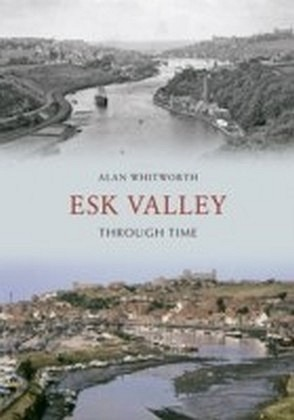 Esk Valley Through Time