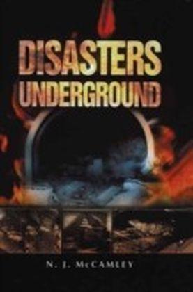 Disasters Underground
