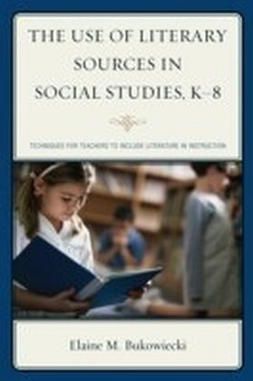 Use of Literary Sources in Social Studies, K-8