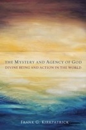 Mystery and Agency of God