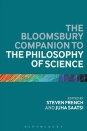 Bloomsbury Companion to the Philosophy of Science