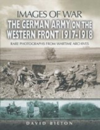 German Army on the Western Front 1917-1918