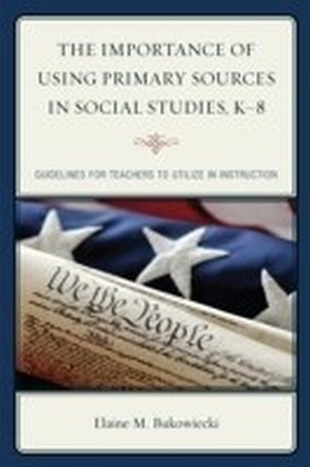 Importance of Using Primary Sources in Social Studies, K-8