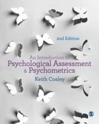 Introduction to Psychological Assessment and Psychometrics