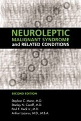 Neuroleptic Malignant Syndrome and Related Conditions, Second Edition