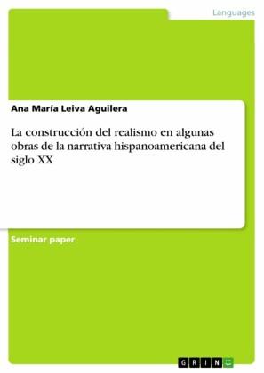 La construcción del realismo en algunas obras de la narrativa hispanoamericana del siglo XX
