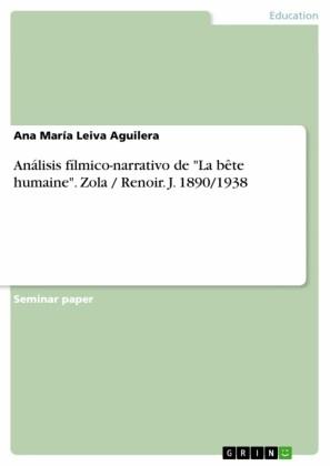 Análisis fílmico-narrativo de 'La bête humaine'. Zola / Renoir. J. 1890/1938