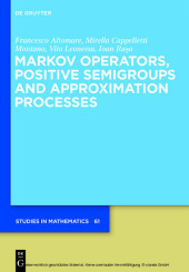 Markov Operators, Positive Semigroups and Approximation Processes
