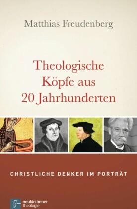 Theologische Köpfe aus 20 Jahrhunderten