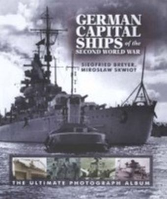 German Capital Ships of the Second World War