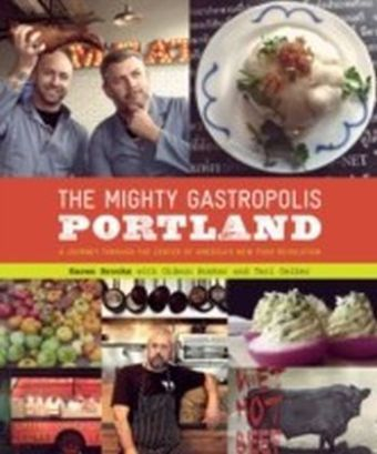 Mighty Gastropolis: Portland