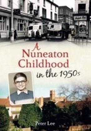 Nuneaton Childhood in the 1950s