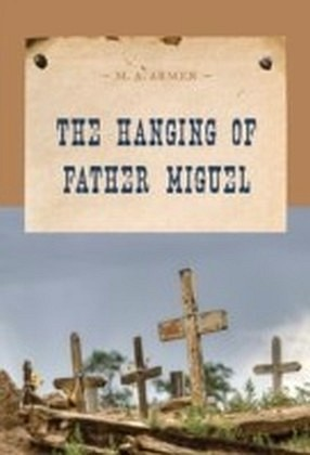 Hanging of Father Miguel