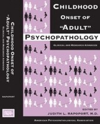 Childhood Onset of 'Adult' Psychopathology