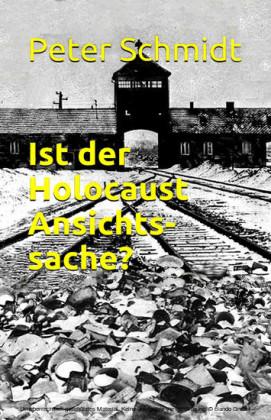 Ist der Holocaust Ansichtssache?