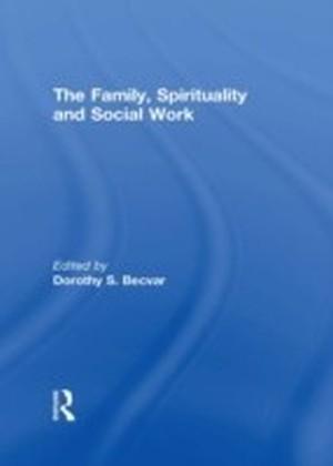 Family, Spirituality, and Social Work