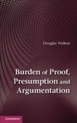 Burden of Proof, Presumption and Argumentation