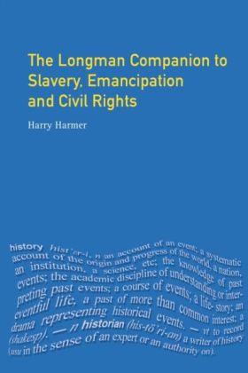 Longman Companion to Slavery, Emancipation and Civil Rights