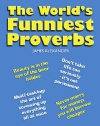 World's Funniest Proverbs