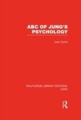 ABC of Jung's Psychology (RLE: Jung)