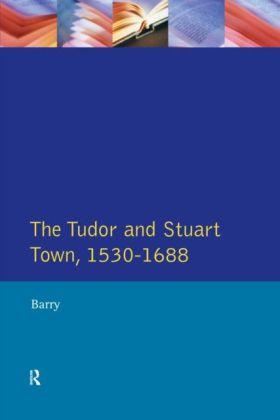 Tudor and Stuart Town 1530 - 1688