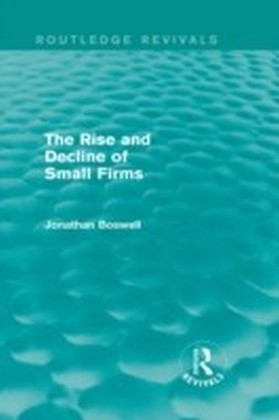 Rise and Decline of Small Firms (Routledge Revivals)