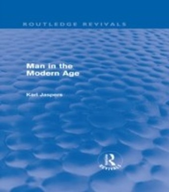 Man in the Modern Age (Routledge Revivals)