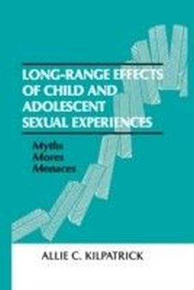 Long-range Effects of Child and Adolescent Sexual Experiences