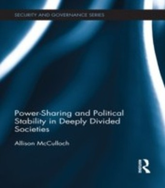 Power-Sharing and Political Stability in Deeply Divided Societies