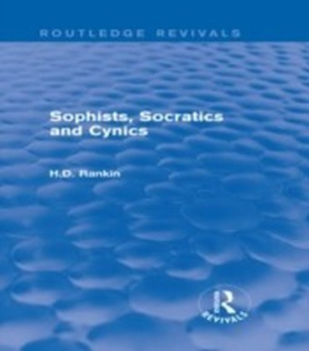 Sophists, Socratics and Cynics (Routledge Revivals)