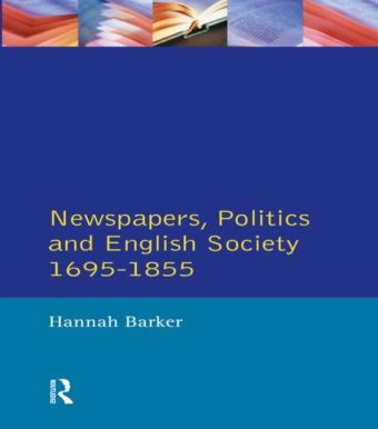 Newspapers and English Society 1695-1855