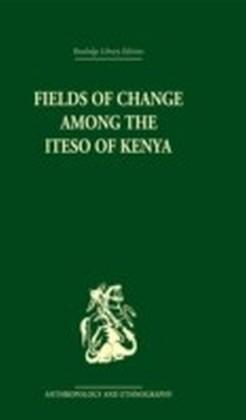 Fields of Change among the Iteso of Kenya