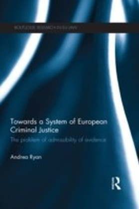 Towards a System of European Criminal Justice