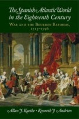 Spanish Atlantic World in the Eighteenth Century