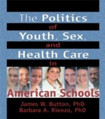 Politics of Youth, Sex, and Health Care in American Schools