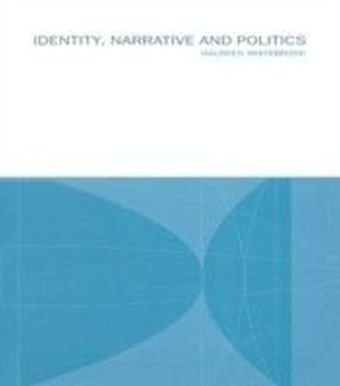 Identity, Narrative and Politics