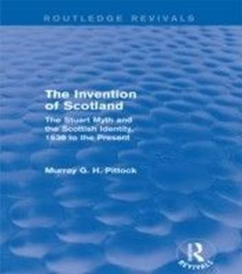 Invention of Scotland (Routledge Revivals)