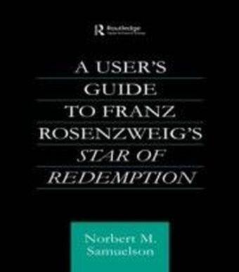 User's Guide to Franz Rosenzweig's Star of Redemption