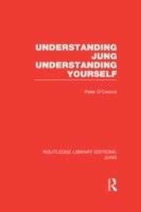 Understanding Jung Understanding Yourself (RLE: Jung)