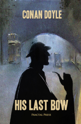 His Last Bow: The Adventures of Sherlock Holmes